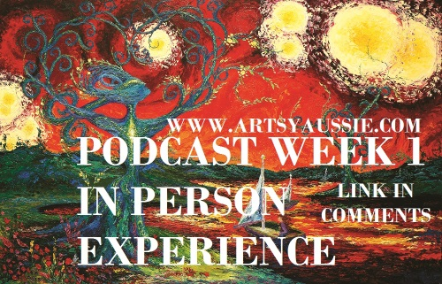 New Podcast – In Person Experience – Episode 1 – Artsy Aussie